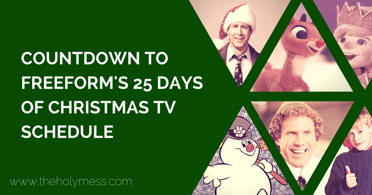 do you love family christmas movies here is countdown to freeforms 25 days of christmas tv schedule use this to plan watching all the top movies your