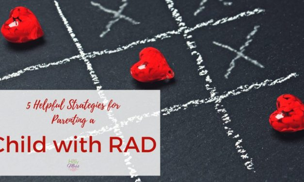 5 Helpful Strategies for Parenting a Child with RAD