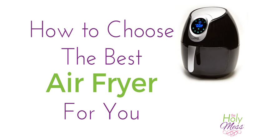 How to Choose the Best Air Fryer for You Best Air Fryer