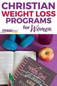 Christian Weight Loss Programs for Women with Faithful Finish Lines