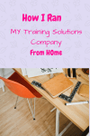 How I Ran My Training Solutions Company from Home