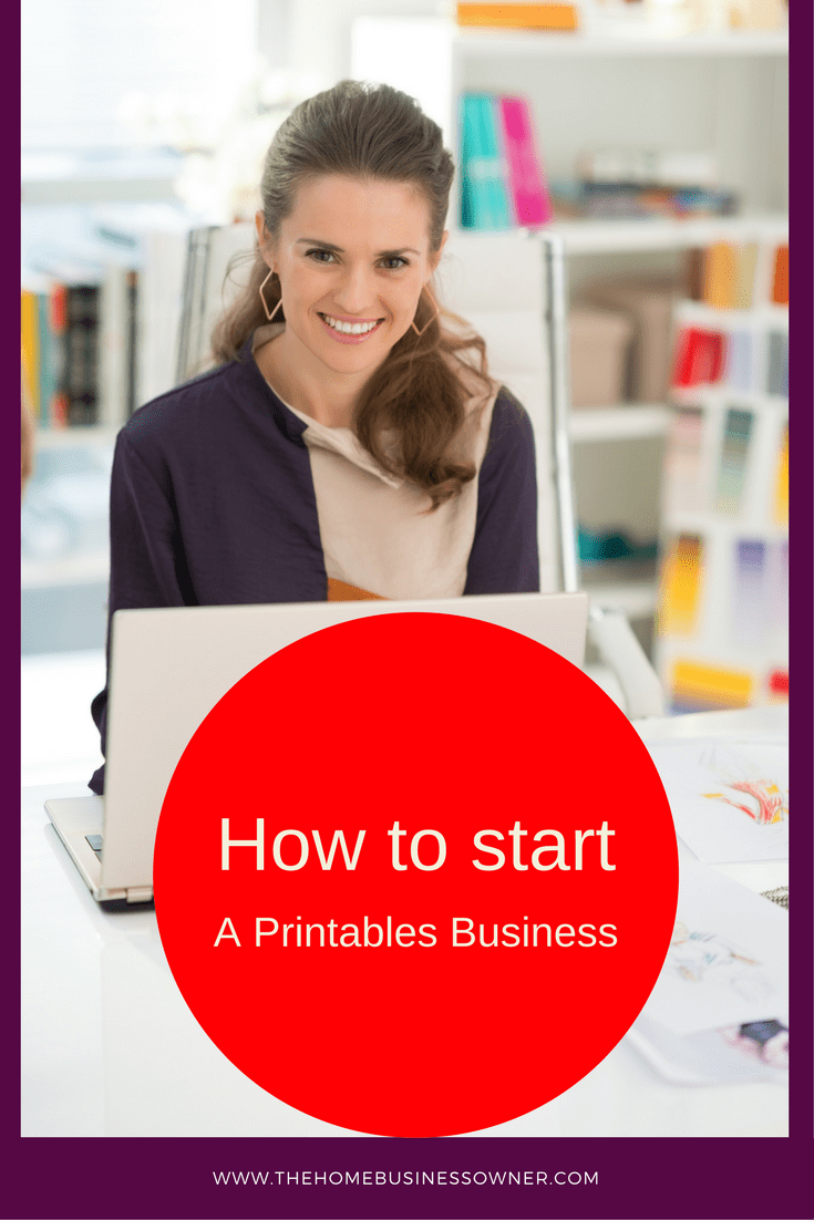 Want to learn how to start a Printables Business? Read this post
