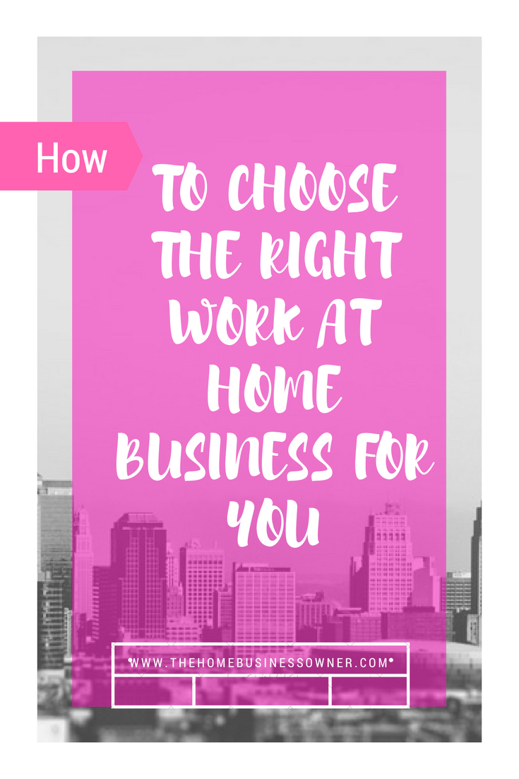How to choose the perfect work at home business for you
