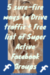 5 surefire ways to drive Traffic + Free Facebook groups List