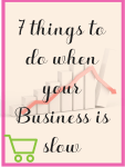 What to do when your home business is slow