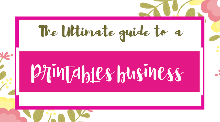 How to Start a Printables Business