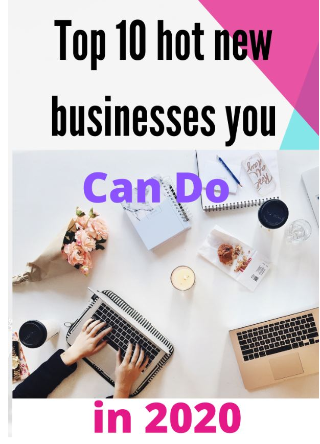 Top 10 hot new business ideas for the year 2020.
