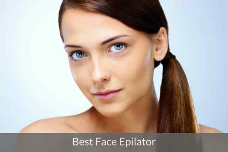 Best Face Epilators