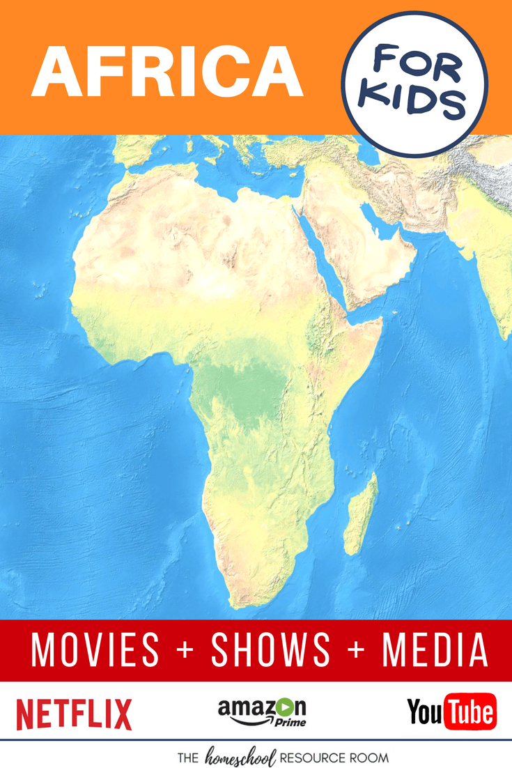 Africa for Kids! Movies, Shows, and Playlists for your Continent Study