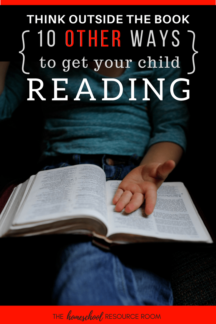 Think Outside the Book: 10 Other Ways to Get Your Reluctant Readers Reading
