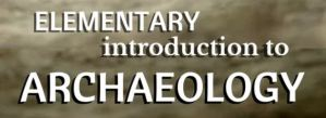Elementary introduction to archaeology