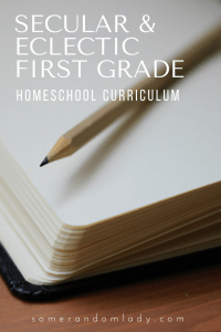Secular & Eclectic First Grade Homeschool Curriculum Choices