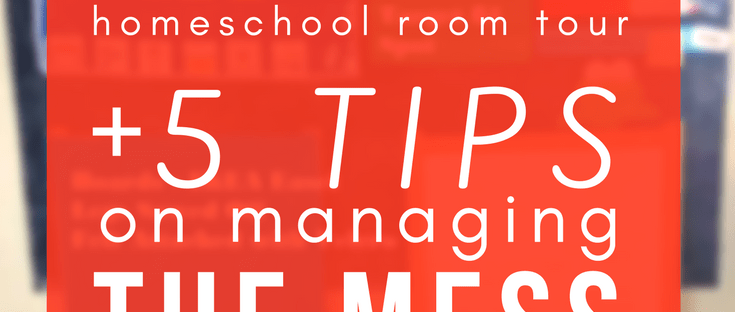 Kindergarten homeschool room tour plus five tips on managing the mess