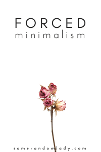 Forced minimalism. The cost of clutter and the privilege of control.