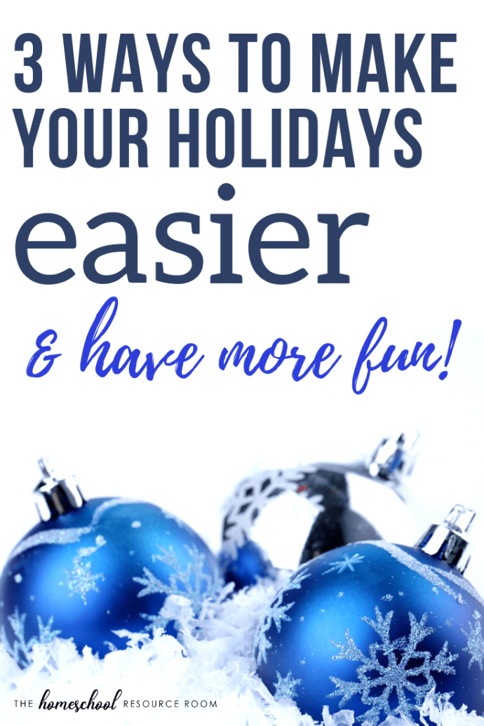 Don't just SURVIVE the holidays. EMBRACE them! 3 tips for moms that will make your holidays easier and actually enjoyable!