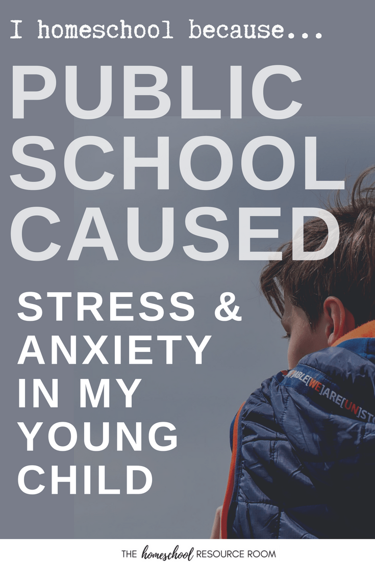 The unrealistic expectations of public school caused Heather's son a lot of stress and anxiety. Here's how one family handled it and why they chose to homeschool. Part of our 10 reasons to homeschool series.