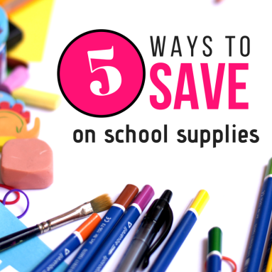5 Ways to SAVE on your School Supplies List