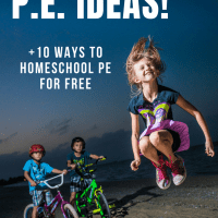 How to Homeschool PE +10 Ideas to Get You Started!