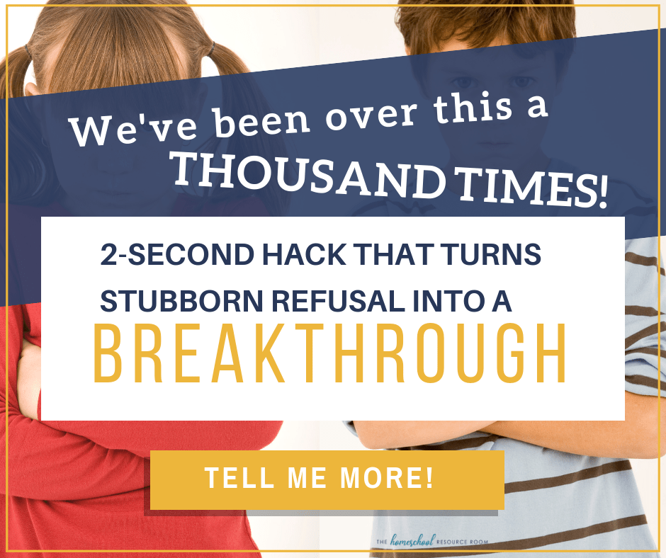 """We've been over this a thousand times!"" Turn a stubborn refusal into a BREAKTHROUGH with this 2 second hack."
