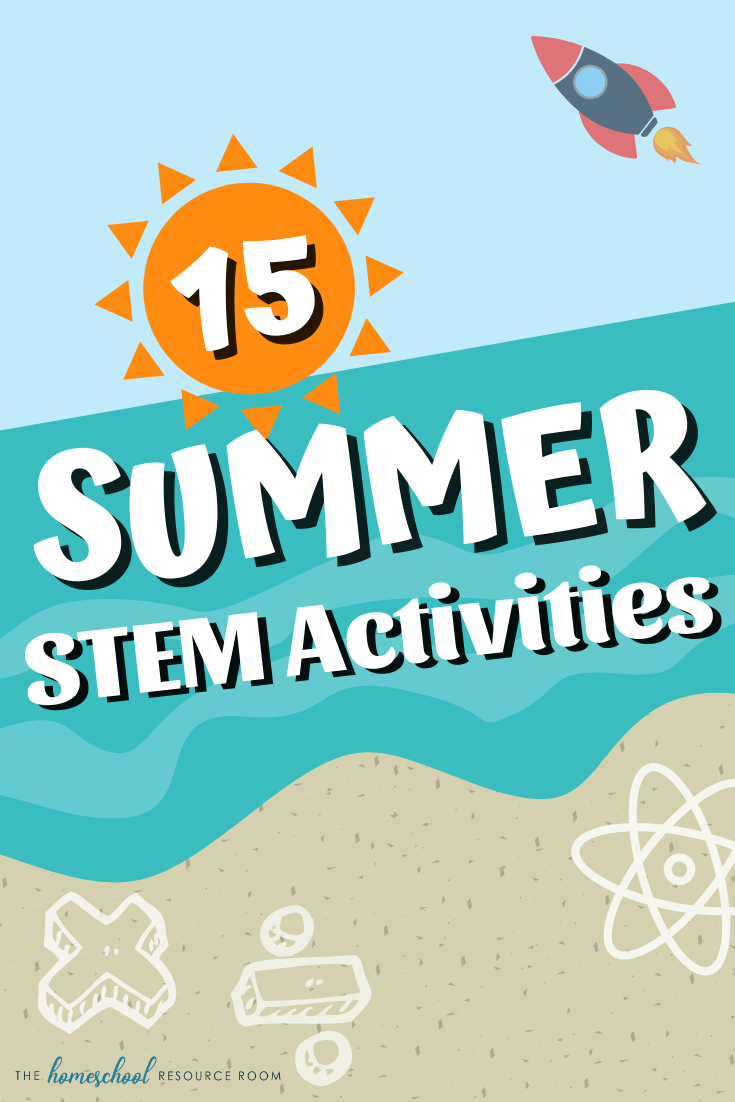 15 FUN Summer STEM Activities for Kids!