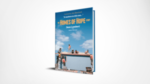 The Homes of Hope Story by Sean Lambert