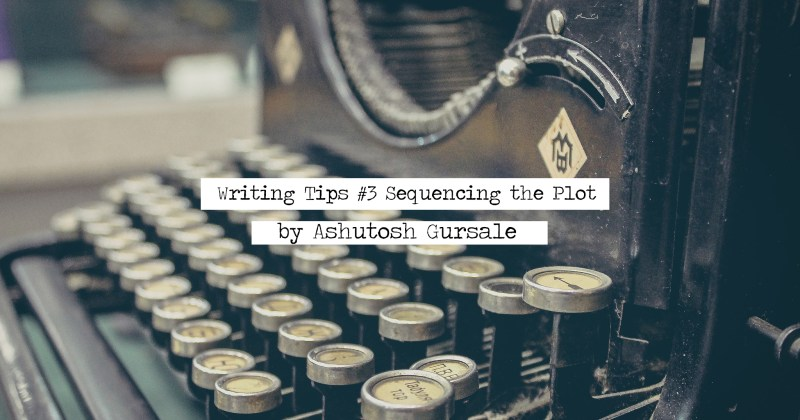 Writing Tips #3(Sequencing the Plot)
