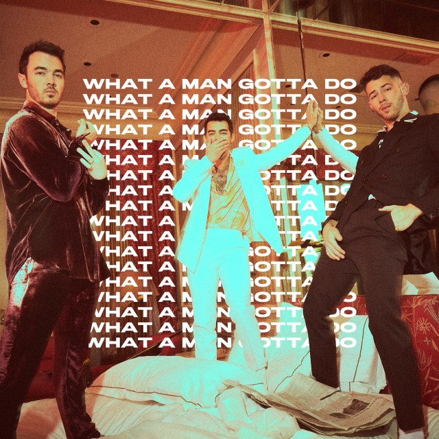 We're absolutely certain that 'What A Man Gotta Do' is going to be your new favorite JoBros song