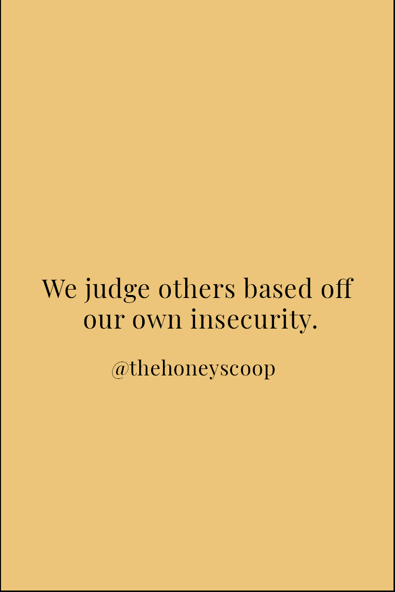 Why Judging Someone Else Is A Reflection On Insecurity - The ...