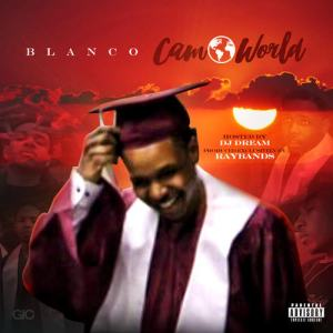 "Blanco Latest Mixtape Dedicated to Cameron Jackson ""Cam World"" Hosted by DJ Dream"