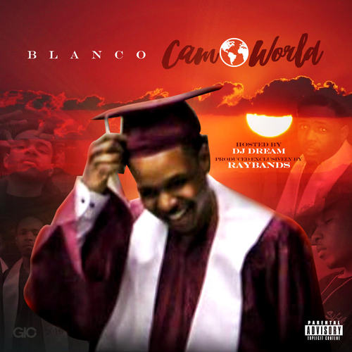 "Blanco Latest Mixtape Dedicated to Cameron Jackson ""Cam World"" Hosted by DJ Dream"