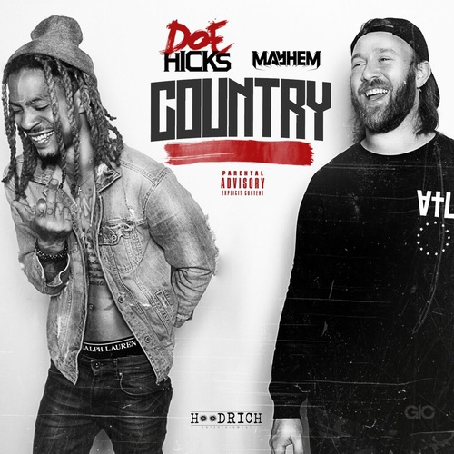 "Doe Hicks release his new single entitled ""Country"" produced by Mayhem"