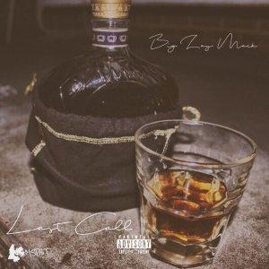 EP: Big Zay Mack (@BigZayMack662) – Last Call