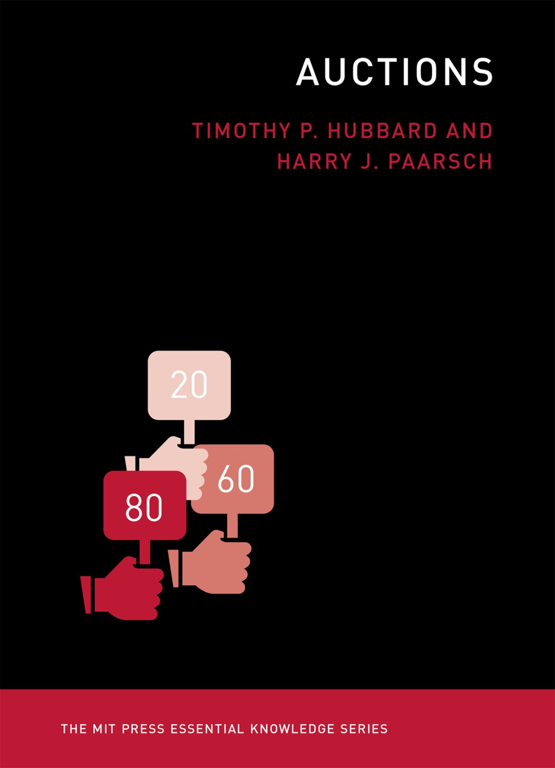 The cover of Auctions, a book from the MIT Press Essential Knowledge series. It has a black background and three hands holding bidding paddles.