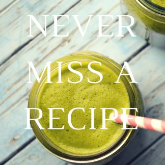 Never miss a recipe