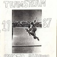 86: 1987 Team Steam  Skateboarding Photo Annual Dan Tag Jim Murphy Bernie O'Dowd Rick Steamboat Charnoski Darren Moose Menditto Rocky Vertone Jimmy Kane Chris Weep Blank and Tom Groholski