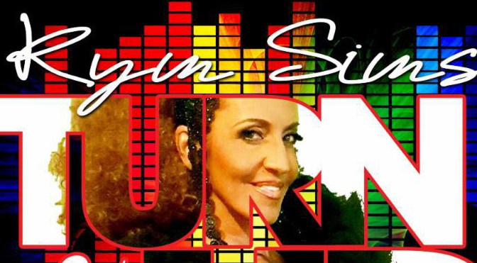 "TuneIN :: Kim Syms ""Turn It Up"" (The Dirty Disco Music Remixes)"