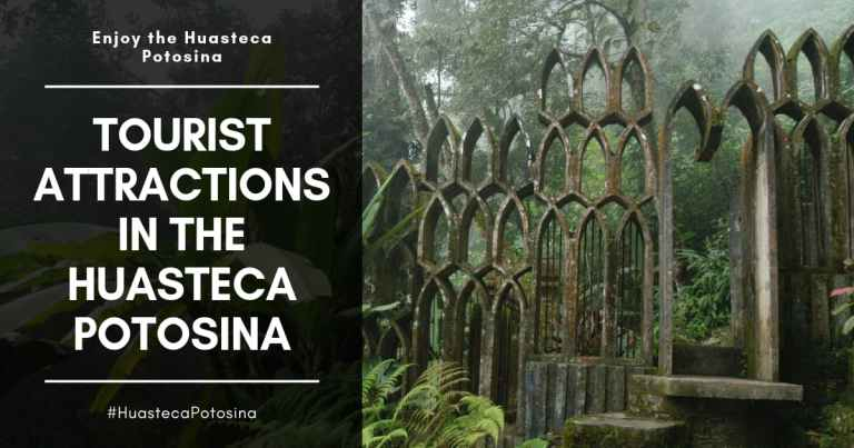 Tourist attractions in The Huasteca Potosina - 1