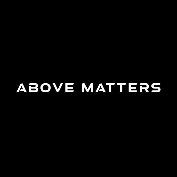 Above Matters