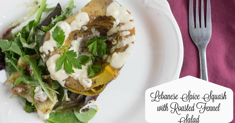Lebanese Spiced Squash with Roasted Fennel Salad