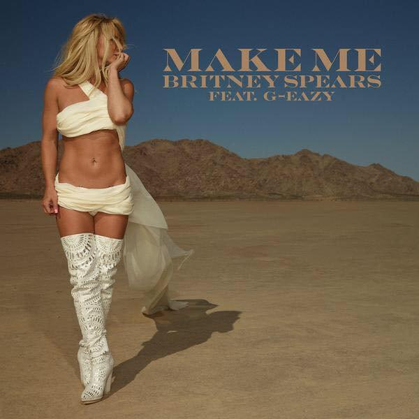 Britney G-Eazy Make Me