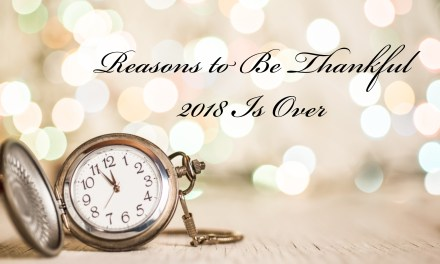 Three Reasons to Be Thankful 2018 Is Over, Finally