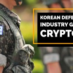 Korean Defense Industry Goes Crypto?