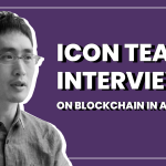 ICON Team Interview: on Blockchain in Developing Countries and ICONLOOP in Africa