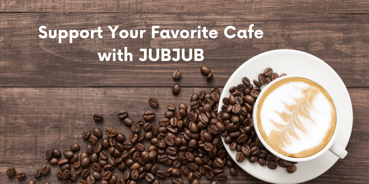 Earn Tokens for Visiting Cafes with JUBJUB