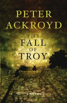 The Fall of Troy: Peter Ackroyd
