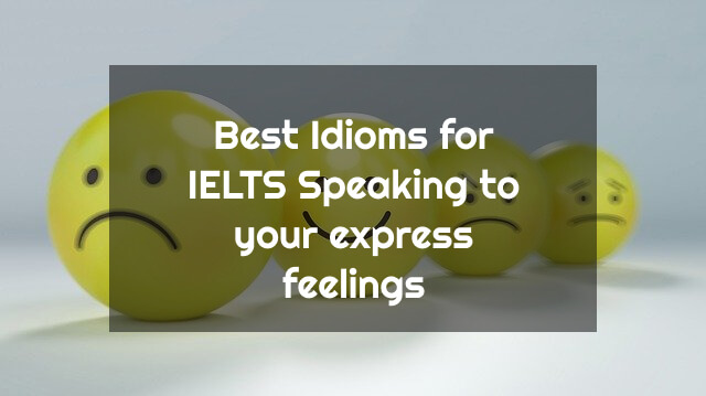 Idioms for IELTS Speaking