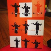 Choreographing the Folk by Anthea Butler - I really appreciate scholarship that goes beyond. This book discusses Hurston's lesser known contributions to dance history and performance studies, highlighting her stagings of black folk dances.