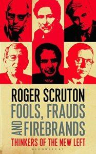 fools frauds roger scruton