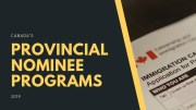 Canada's Provincial Nominee Programs are evolving in 2019