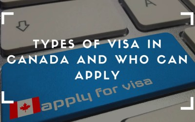 Types Of Visa In Canada And Who Can Apply